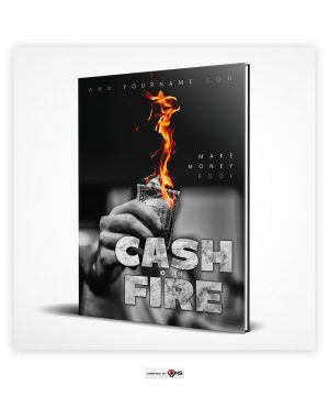 Premade Cash on Fire E-Book Cover