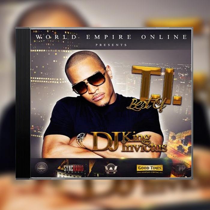 DJ King Invictus – Best of  T.I.