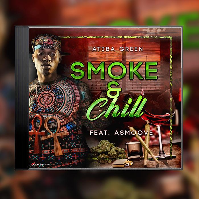 Atiba Green - Smoke & Chill feat Asmoove